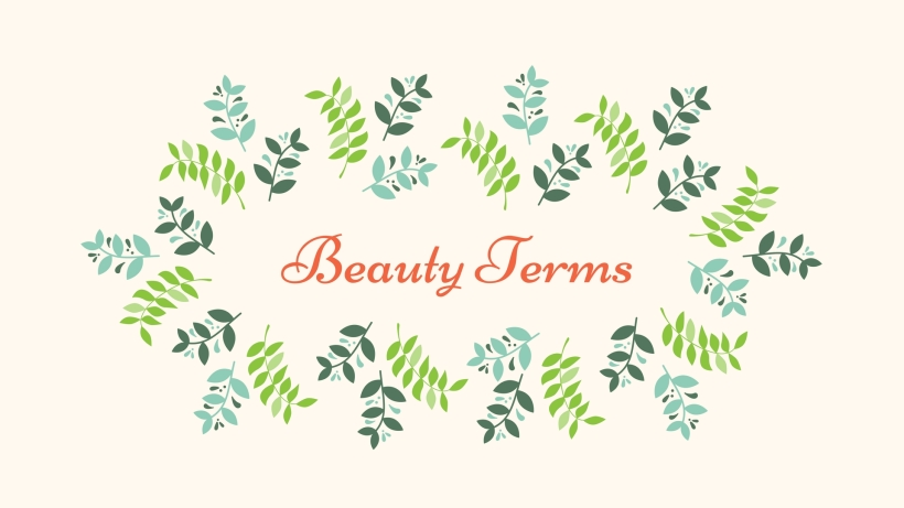 Beauty terms that you are unaware of